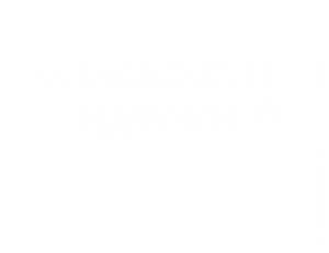 Make it hapen.